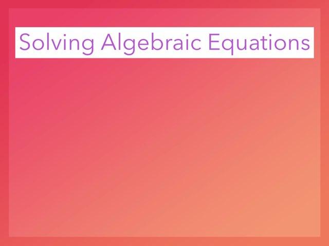 Solving Algebraic Equations by Kenia Romero