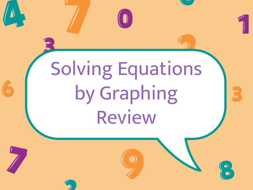 Solving Equations by Graphing Review by Alyssa Ritchart