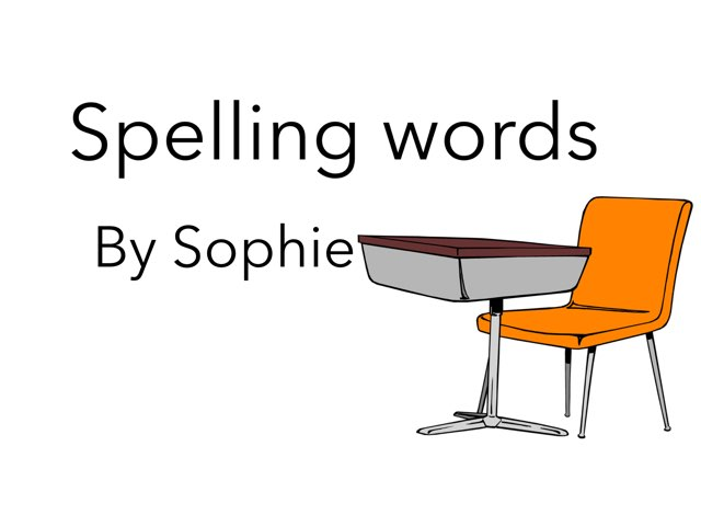 Sophie Spelling Words by Year Four 2015