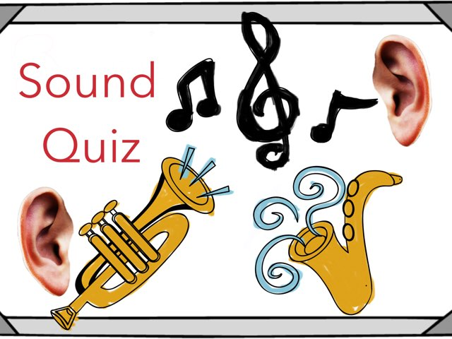 Sound Quiz by Mrs Burbach
