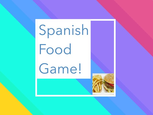 Spanish Foods Game by Sara Grace Faasse