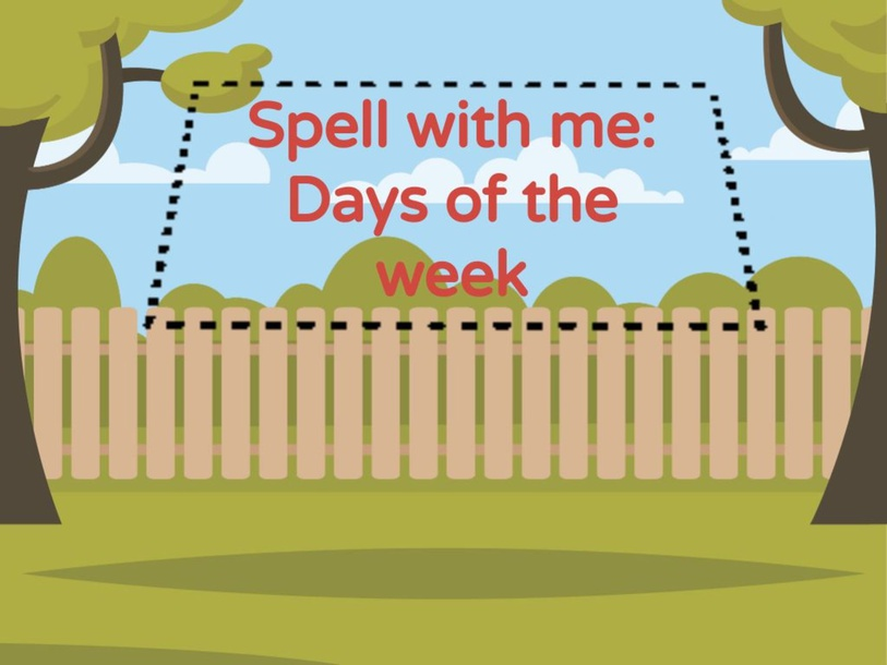 Spell with me: Days of the Week  by Jowell