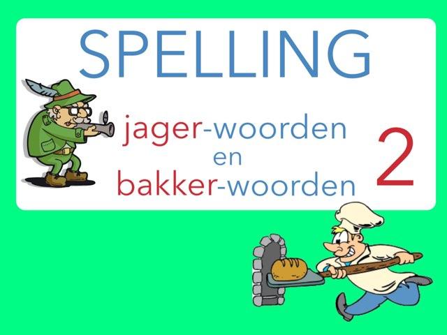 Spelling: BAKKER en JAGER 2 by Annemiek Schokker