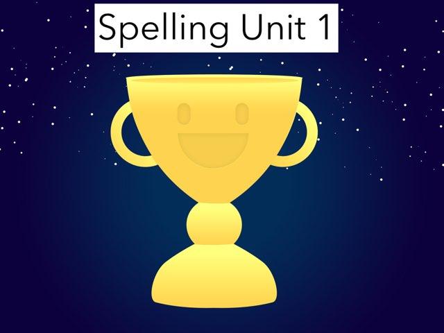 Spelling Unit 1 Aaron Le by Aaron Le