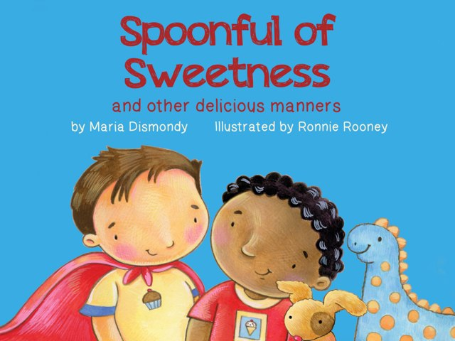 Spoonful of Sweetness by Maria Dismondy