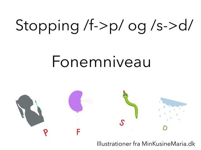 Stopping F>P, S>D Fonem  by Katrine Klim