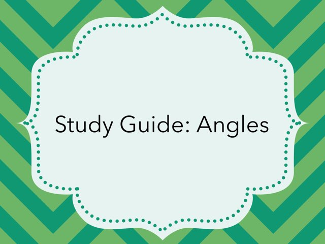 Study Guide: Angles by Laura Smith