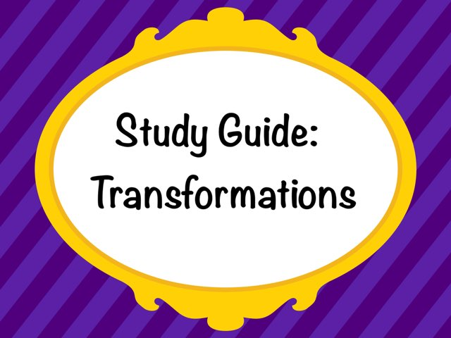 Study guide: Transformations by Laura Smith