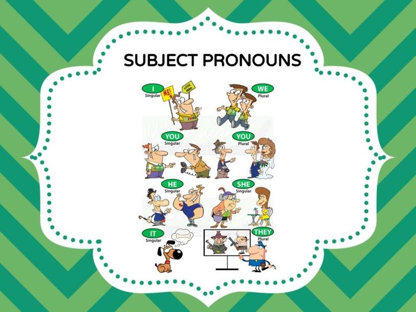 Subject Pronouns by LAURA PULLARA