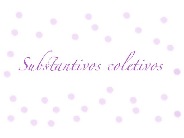 Substantivos Coletivos by Gabriela Menache