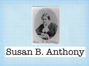 Susan B. Anthony by Dawn Trotter