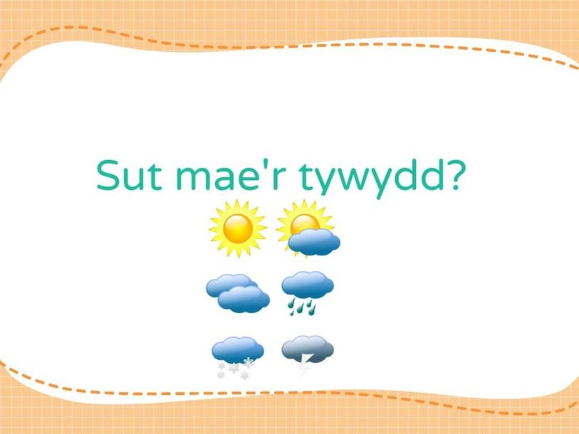 Sut mae'r tywydd? by Mrs Hughes
