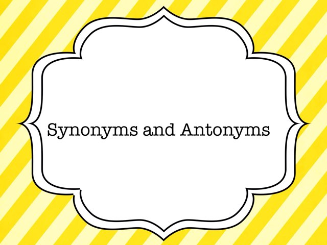 Synonyms And Antonyms by Laura Smith