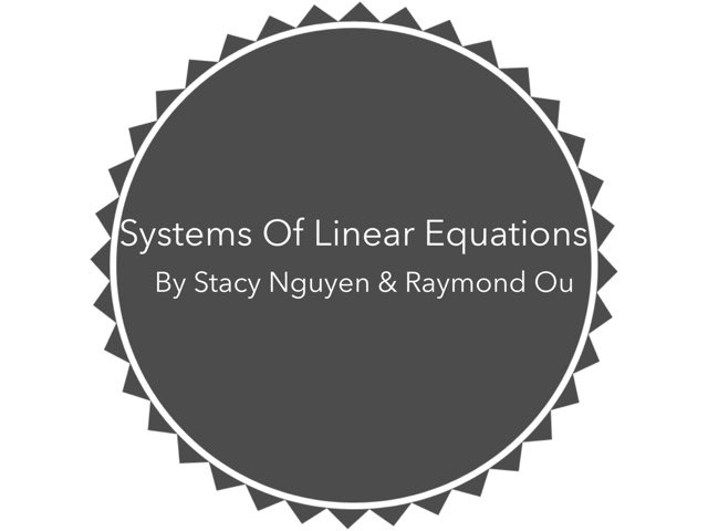 Systems Of Linear Equations by Stacy Nguyen