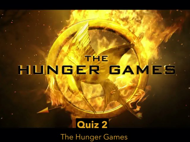 THE HUNGER GAMES QUIZ 2 by Nick kelley