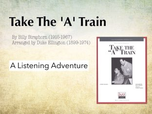 Take the A Train - Listening to Jazz by A. DePasquale