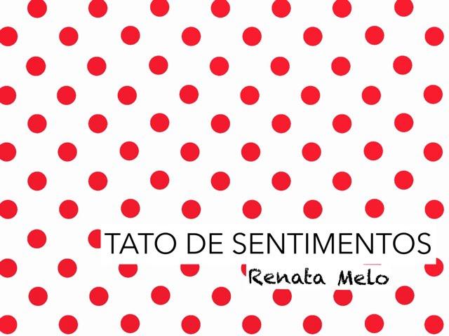 Tato De Sentimentos by Renata Melo