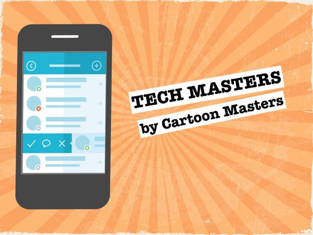 Tech Masters by Cartoon Masters