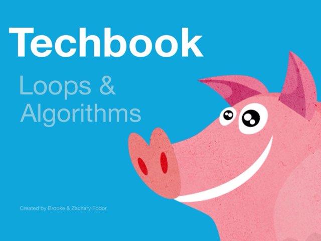 Techbook: Loops & Algorithms  by Zachary Fodor