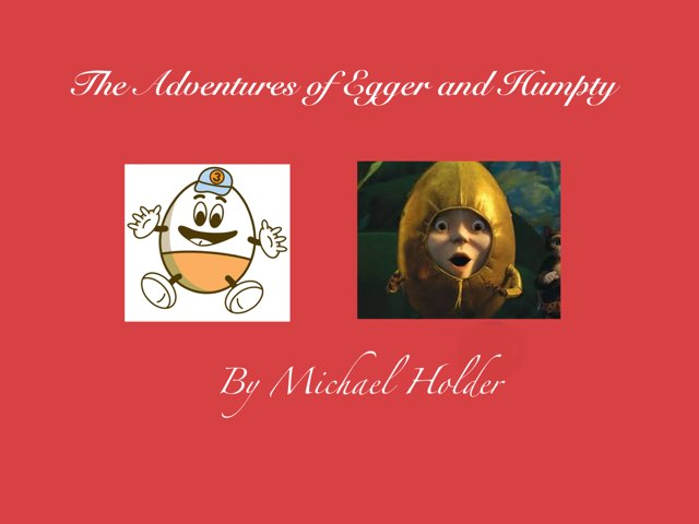 The Adventures of Egger and Humpty by Melissa Piazza