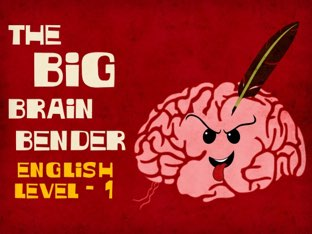 The Big Brain Bender - English Level 1  by Tiny Tap