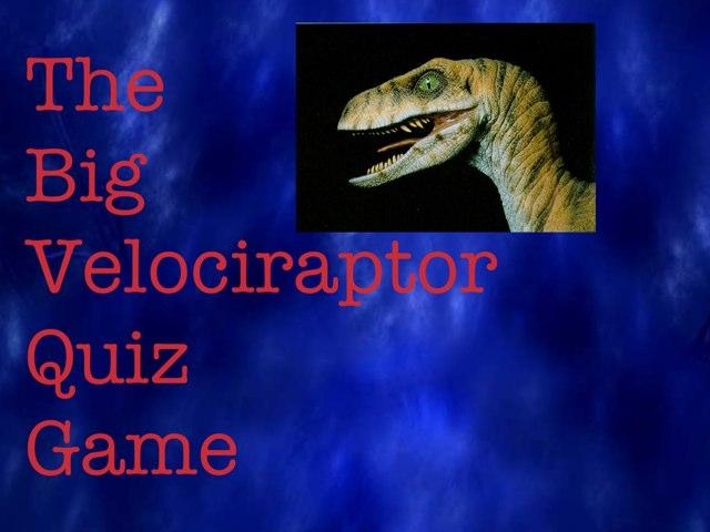 The Big Velociraptor Quiz Game by Anurag Simha
