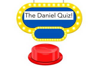 The Daniel Quiz. by Daniel  Vaca