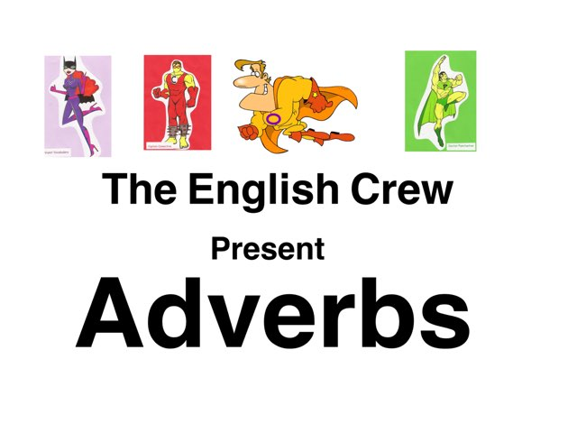 The English Crew Present An Adverb Quiz by Y6F Y6F