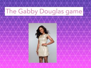The Gabby Douglas game by Room 207