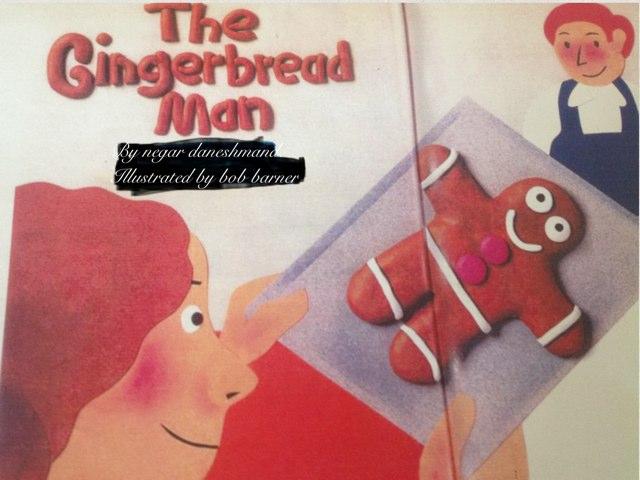 The Gingerbread Man by Negar Daneshmand