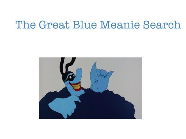 The Great Blue Meanie Search by Dan Hanssel