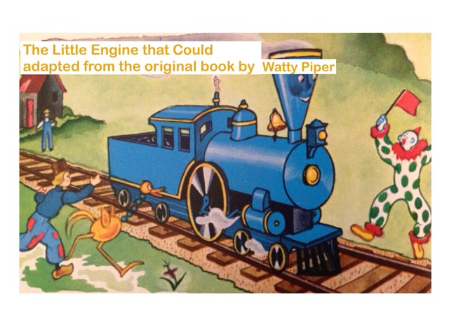 The Little Engine That Could- Simplified by Ann Leverette