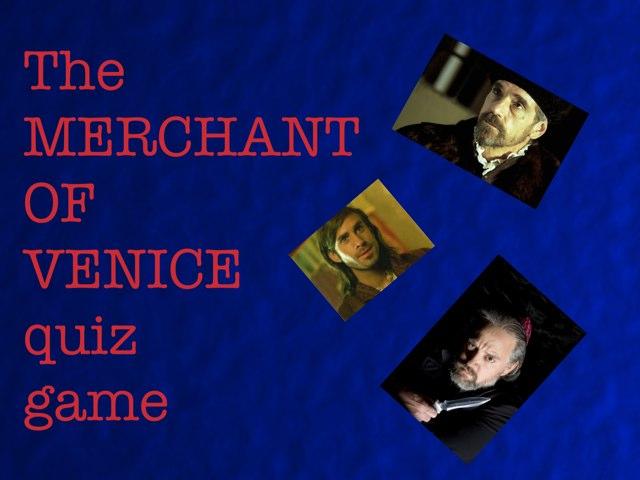 The Merchant Of Venice Quiz Game by Anurag Simha