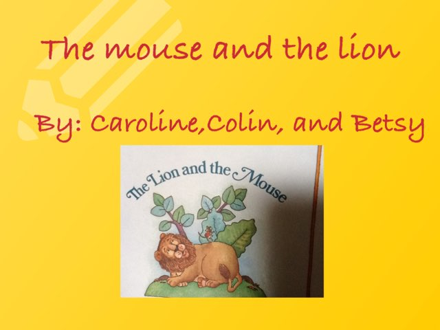 The Mouse And The Lion  by Ashley schreiner