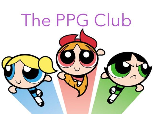 The PPG Club by Aleya Rahman