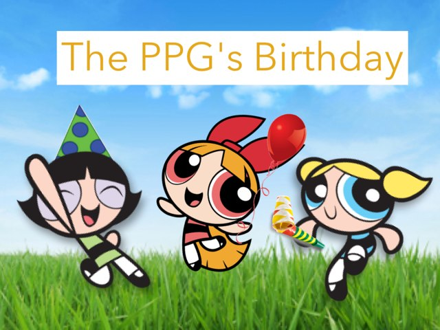 The PPG's Birthday by Aleya Rahman