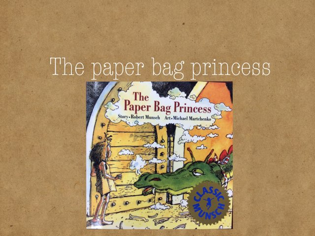 The Paper Bag Princess by Mary Huckabee
