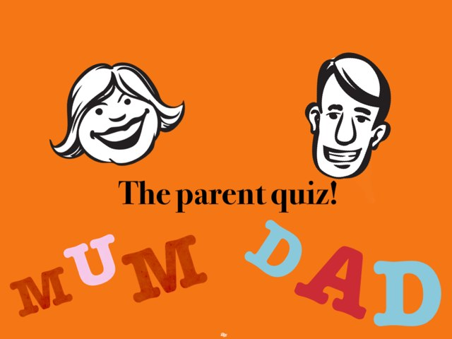 The Parent Quiz! by Poppy Green