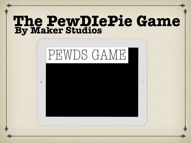 The PewDIePie Game by Maker Studios