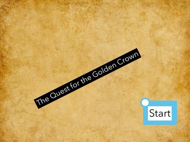 The Quest for the Golden Crown By Alexa and Gracie by Mr Parkinson