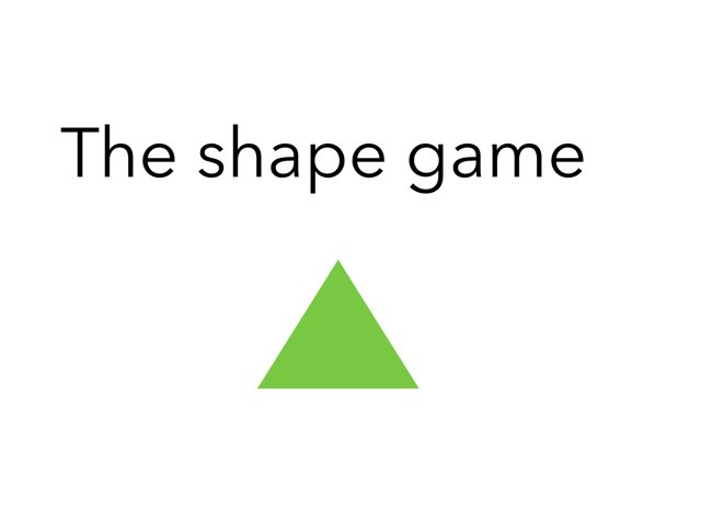 The Shape Game  by P309 Classroom