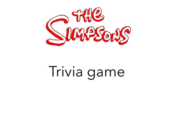 The Simpsons Trivia Game  by Jalen talhouk