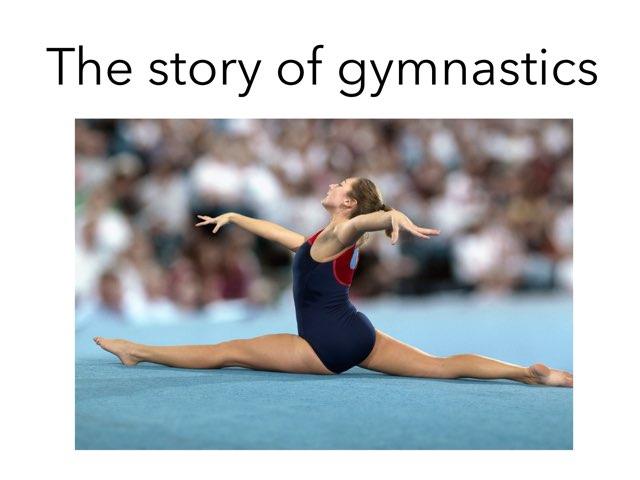 The Story Of Gymnastics  by Jessica Watne
