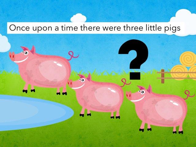 The Three Little Pigs  by Jasmine Isgren