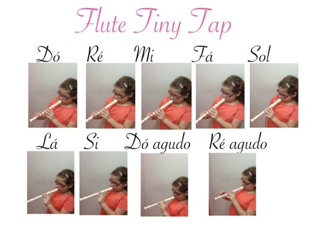 The Tiny Tap Flute by Fernanda Velez