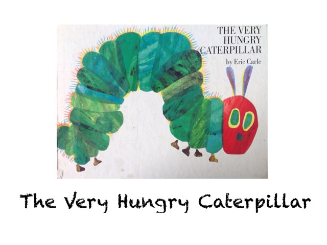 The Very Hungry Caterpillar Book by Cynthia Pearl