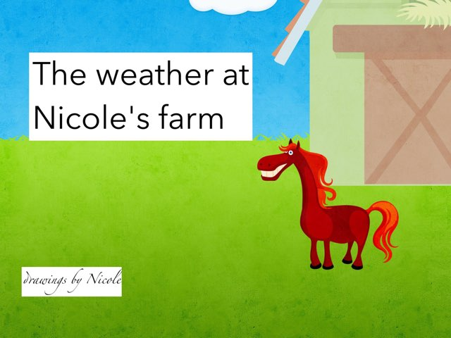 The Weather at Nicole's farm by Shelly Wemhoener