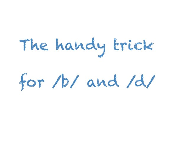 The handy trick for /b/ and /d/ by Marina Ruß