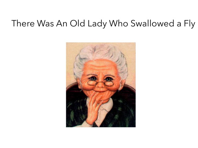 There Was An Old Lady Who Swallowed A Fly by Caren Rothstein