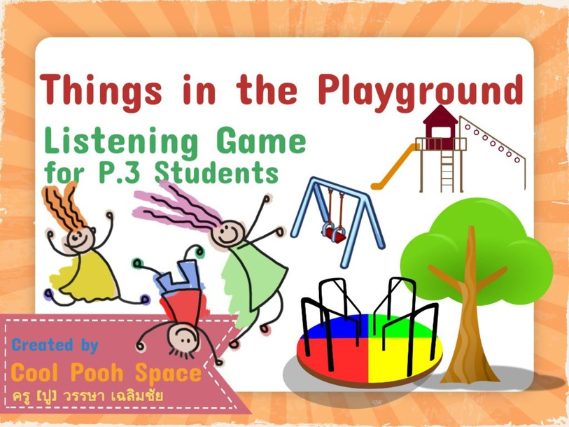 Things in the Playground [Listening Game for P.3 Students] by Wansa Chalermchai